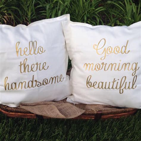 Hello There Gorgeous Pillow by Hello There Handsome Morning Beautiful Gold Pillows Hello
