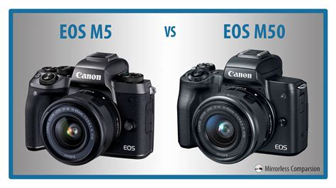 Canon Eos M5 canon eos m5 vs m50 the 10 differences