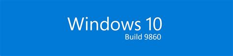 announcing the first build of windows 10 technical preview microsoft releases new build version of the windows 10