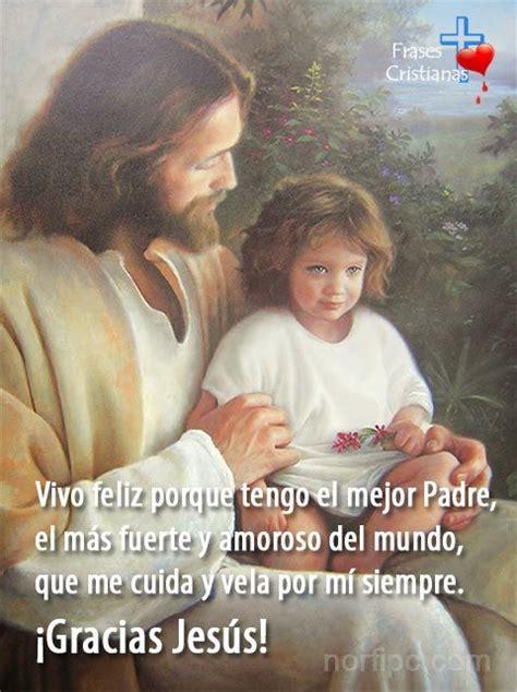 imagenes de jesus haciendo el bien gracias jes 250 s por darme la vida y por el privilegio de