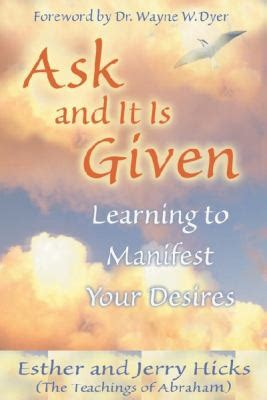 1401904599 ask and it is given ask and it is given learning to manifest your desires