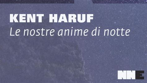 le nostre anime di 8899253501 le nostre anime di notte di kent haruf