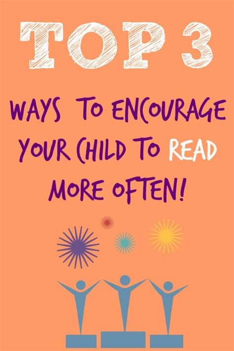 4 Ways To Encourage Your To Read The Bible For Themselves Top 3 Ways To Encourage Your Child To Read More Often Socal Field Trips