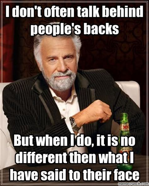 Talking In Memes - i don t often talk behind people s backs
