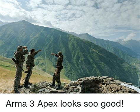 Arma 3 Memes - arma 3 apex looks soo good apex meme on sizzle