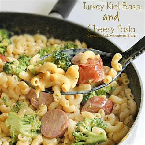 Reader Recipe Turkey And Cheesy Pasta by Turkey Kielbasa And Cheesy Pasta Table For Seven