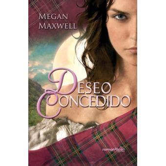 las guerreras maxwell 4 8408165542 las guerreras maxwell 1 deseo concedido megan maxwell sinopsis y precio fnac