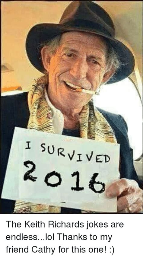 Keith Richards Memes - i survived 2 o 16 the keith richards jokes are endlesslol