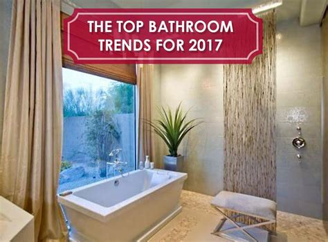 bathroom trends for 2017 the top bathroom trends for 2017