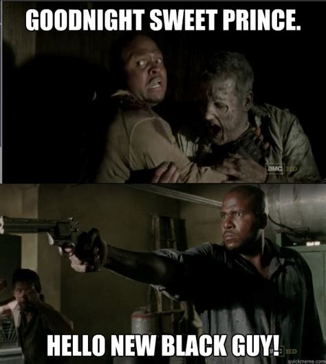 Goodnight Meme - goodnight sweet prince hello new black guy spoilers a