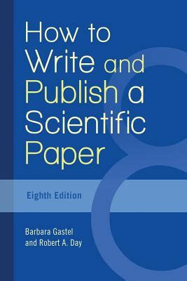 writing a scientific paper for publication how to write and publish a scientific paper by barbara