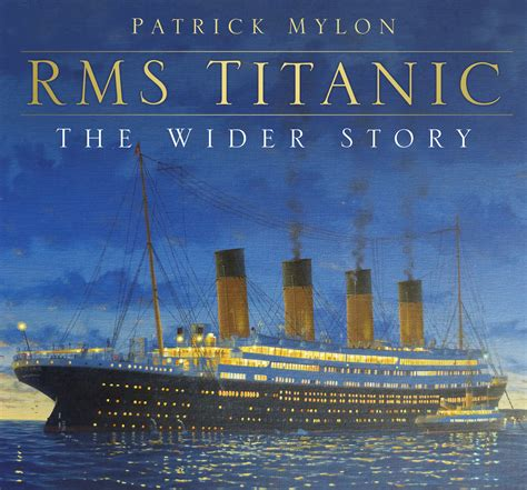 the unseen olympic the ship in illustrations books the history press rms titanic the wider story
