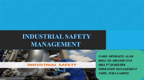 For Mba Safety Management by Industrial Safety Management