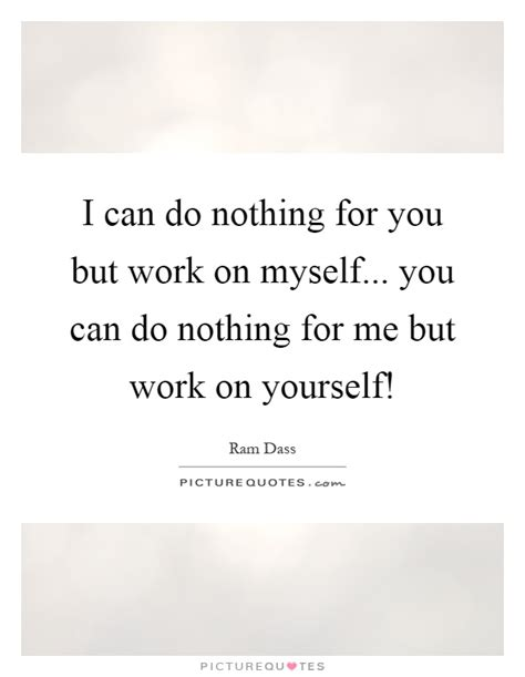 My Mba Did Nothing For Me by I Can Do Nothing For You But Work On Myself You Can Do