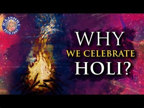 why celebrate why we celebrate holi story holi festival हम