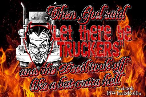 And Then Satan Said Let - 17 best images about 18 wheelers truck drivers on