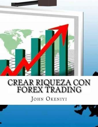tutorial forex español crear riqueza con forex trading john okeniyi pdf