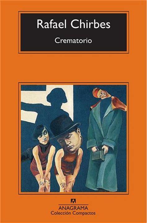 libro crematorio crematorio rafael chirbes libro en fnac es