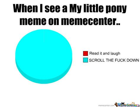 My Little Ponies Meme - when i see a my little pony meme by tamadrums14 meme center