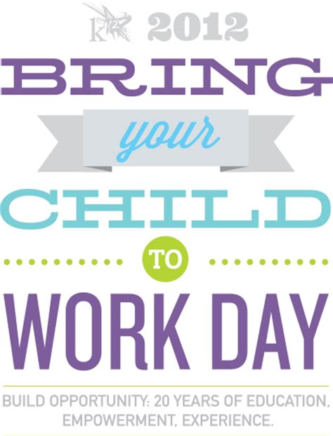 Bring A To Your Day by K12 Bring Your Child To Work Day On Behance