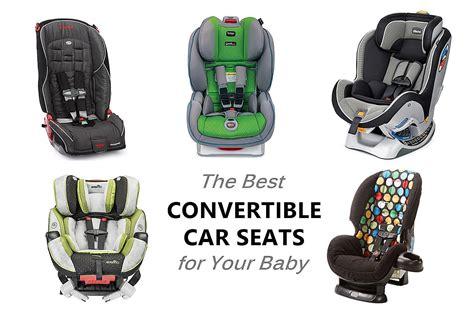 best car seats for babies top 6 convertible car seats for babies