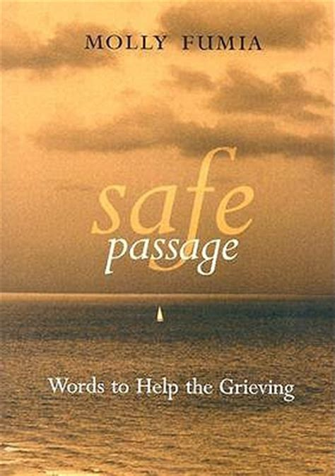other words for safe safe passage words to help the grieving by molly fumia reviews discussion bookclubs lists