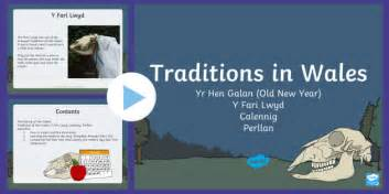 new year traditions ks1 powerpoint traditions in wales the new year hen galan powerpoint y
