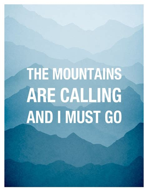 Mountains Are Calling the mountains are calling and i must go boyfriend gift