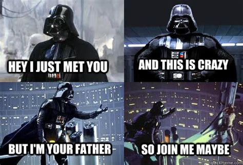 We A Problem But Im On Your Side darth vader call me maybe memes quickmeme
