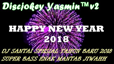 free download mp tahun lamanya download lagu super bass spesial dj santai tahun baru 2018