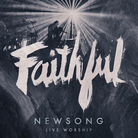 song album jesusfreakhideout newsong quot faithful live worship