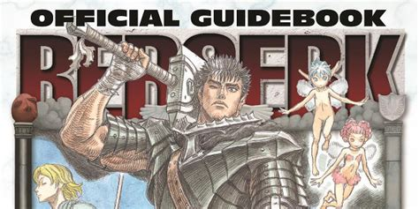 berserk official guidebook the ultimate guide to the ultimate