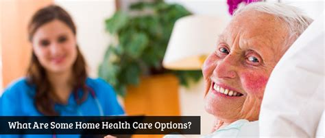 what are some home health care options