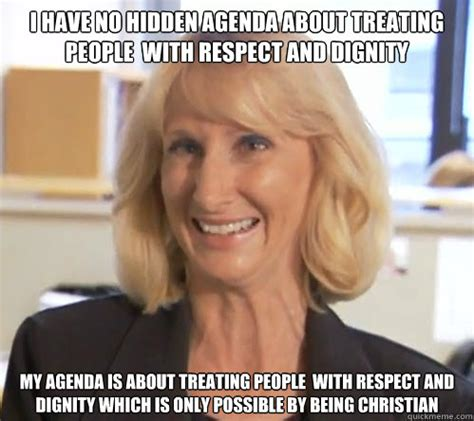 Agenda Meme - i have no hidden agenda about treating people with respect