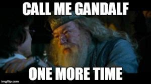Dumbledore Memes - angry dumbledore meme call me gandalf one more time image