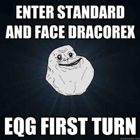 Standard Meme - enter standard and face dracorex eqg first turn forever