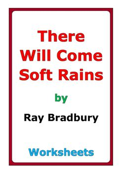 There Will Come Soft Rains Essay by There Will Come Soft Rains Worksheet Photos Leafsea