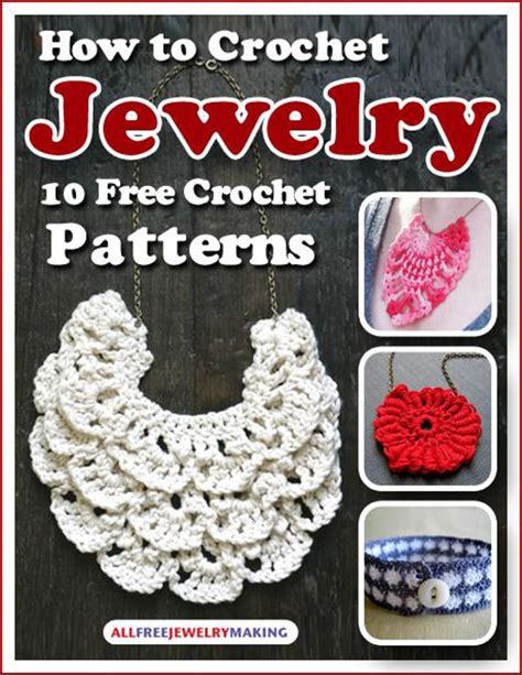 pattern making free ebook quot how to crochet jewelry 10 free crochet patterns quot ebook