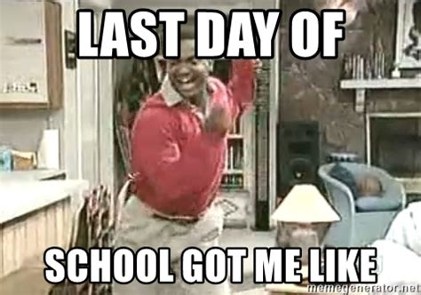 Last Day Of School Meme - last day of school got me like carlton dance 9 meme