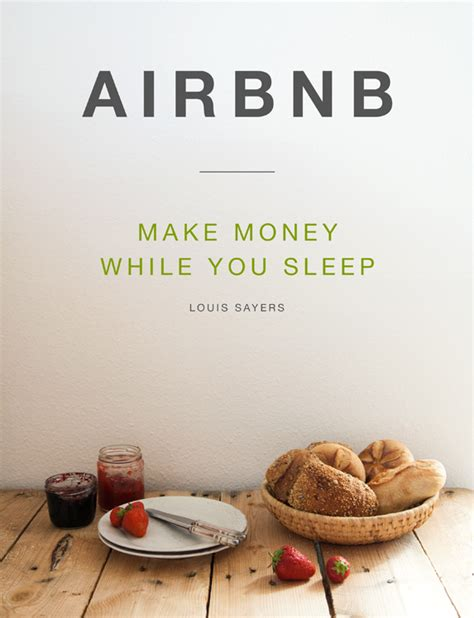 make money on airbnb how to quickly and easily earn 2 500 a month from your home books airbnb make money while you sleep