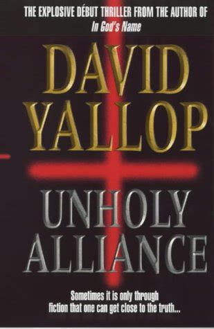 Unholy Alliance unholy alliance by david a yallop reviews discussion
