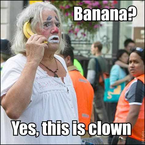 Banana Phone Meme - banana yes this is clown imgur