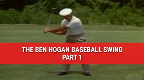 youtube ben hogan swing learn the famous ben hogan baseball swing part 1 youtube