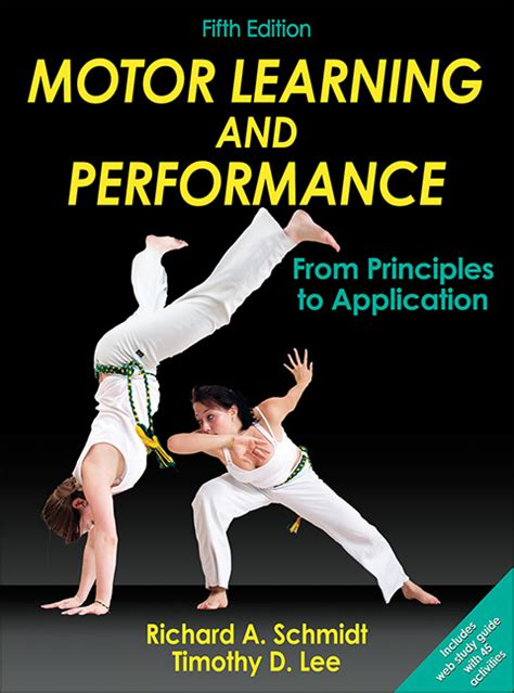 motor learning and performance 5th edition with web study guide from principles to application motor learning and performance 5th edition movement