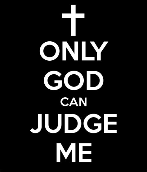 only god can do it the story the song books only god can judge quotes quotesgram