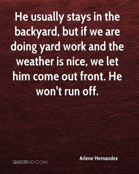 backyard quotes arlene hernandez quotes quotehd
