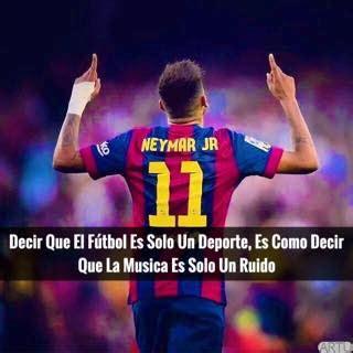 imagenes con frases futboleras neymar frases futboleras