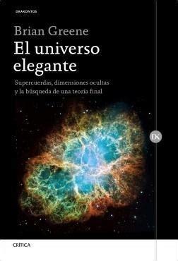 el universo elegante 183 el universo elegante supercuerdas dimensiones ocultas y la b 250 squeda de una teor 237 a final