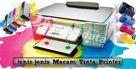 Printer Yang Biasa mengenal jenis jenis tinta printer dan fungsinya