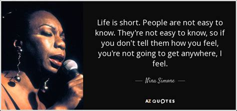 nina simone quote life  short people   easy   theyre